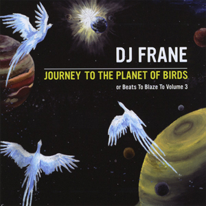 DJ Frane - Journey to the Planet of the Birds [2008]