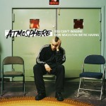 The Arrival & Musical Chairs by Atmosphere