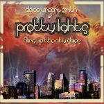 Hot Like Sauce by Pretty Lights