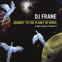 Albums to Blaze to - Journey to the Planet of Birds by DJ Frane