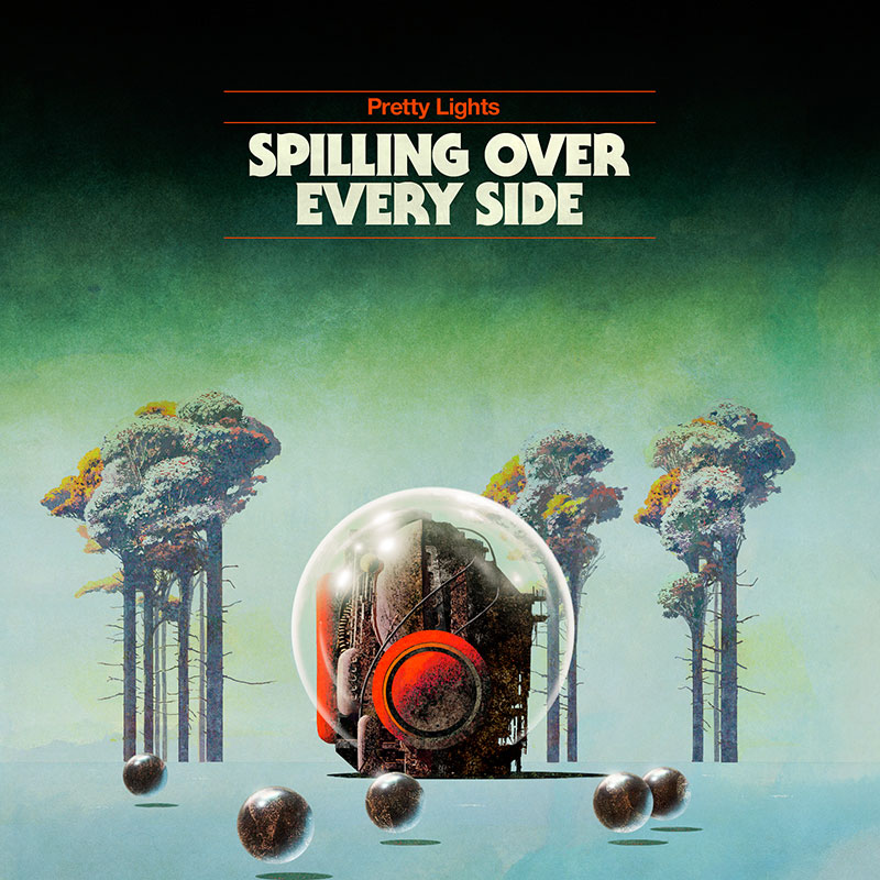 Spilling Over Every Side by Pretty Lights (Album Artwork)