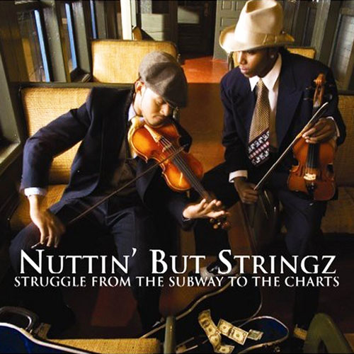 Struggle from the Subway to the Charts by Nuttin' But Stringz (Album Artwork)