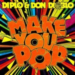 Make You Pop (Hooky Dubstep Remix) by Diplo