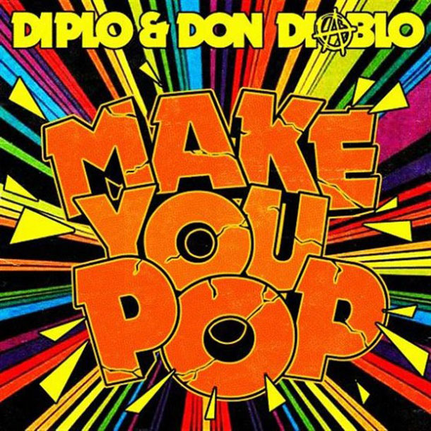 Make You Pop by Diplo & Diablo (album artwork)