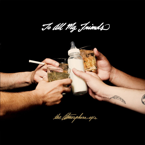 To All My Friends, Blood Makes the Blade Holy EP by Atmosphere (album artwork)