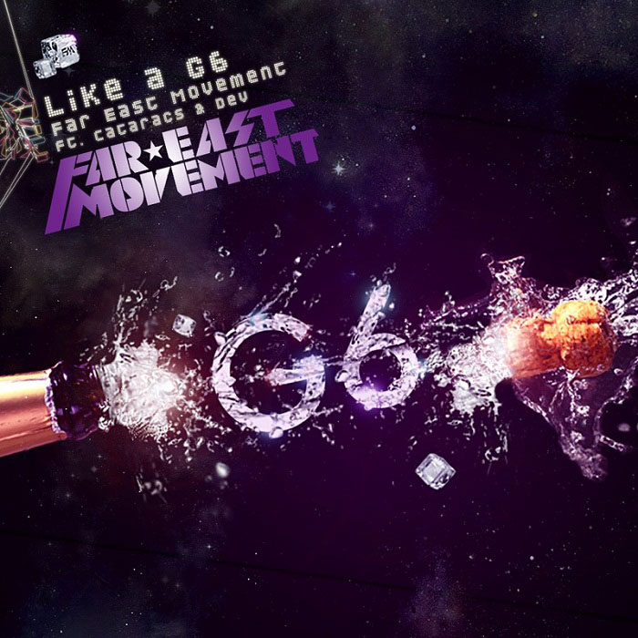Like a G6 by Far East Movement ft. Cataracs & Dev
