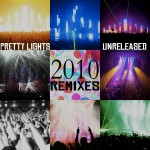Pretty Lights Unreleased 2010 Remixes