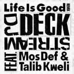 DJ Deckstream – Life is Good Remixes