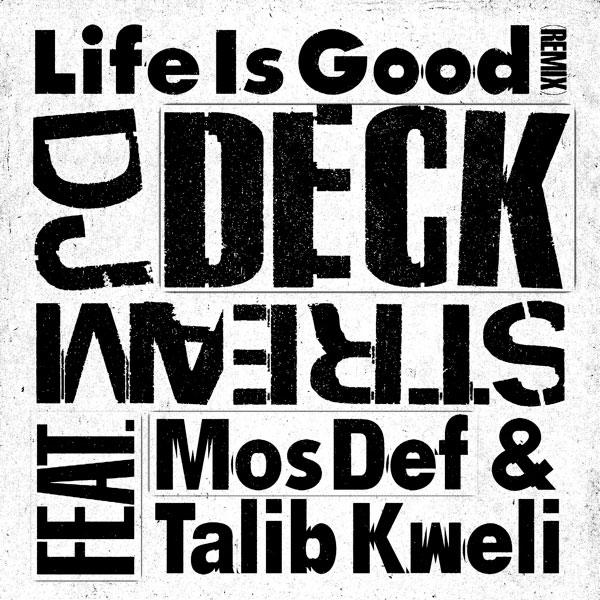 Deckstream's Life is Good Remixes