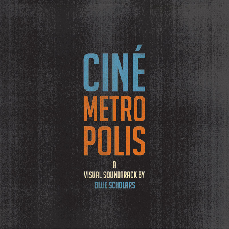 Blue Scholars - Cinemetropolis