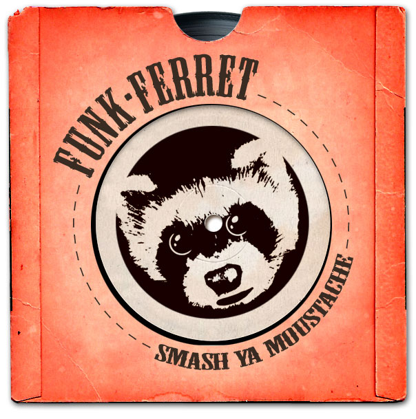 FunkFerret - Smash Ya Moustache