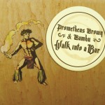 Prometheus Brown & Bambu ·· Walk Into a Bar