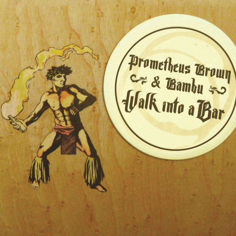 Prometheus Brown and Bambu - Walk Into A Bar