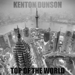 Kenton Dunson (feat. Passion Pit) · Top of the World