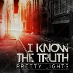Pretty Lights · I Know the Truth