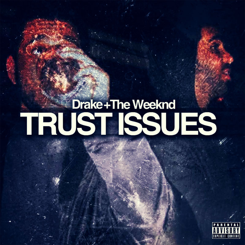 Drake & The Weeknd - Trust Issues