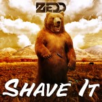 Zedd · Shave It (Original Mix)
