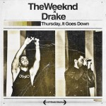 Drake & The Weeknd · Thursday, It Goes Down