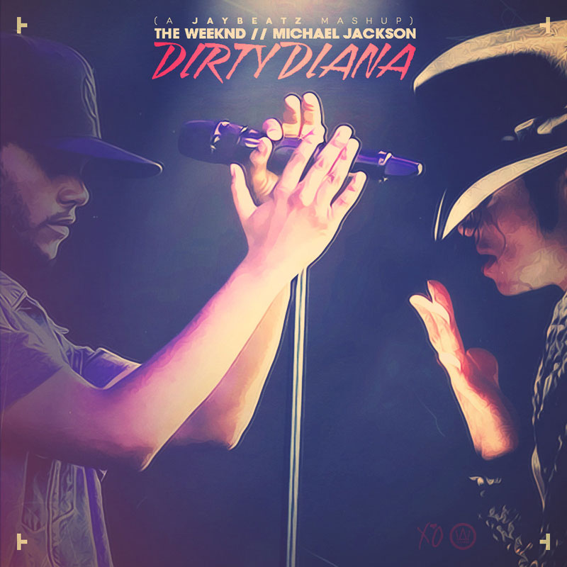 Dirty Diana The Weeknd and Michael Jackson (Jaybeatz Mashup)