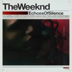 The Weeknd ·· Echoes of Silence