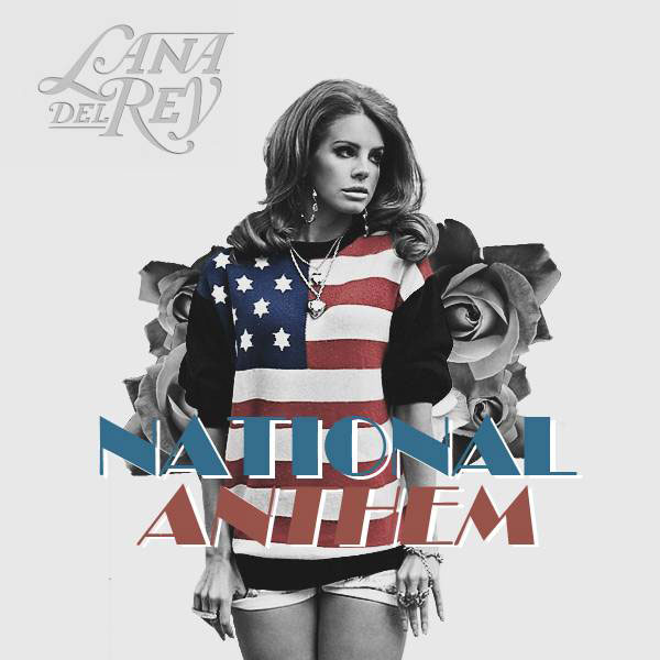 National Anthem by Lana Del Rey