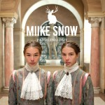 Miike Snow · Paddling Out