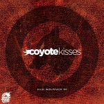 Coyote Kisses ·· Acid Wolfpack EP