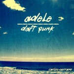 Adele vs. Daft Punk · Something About The Fire