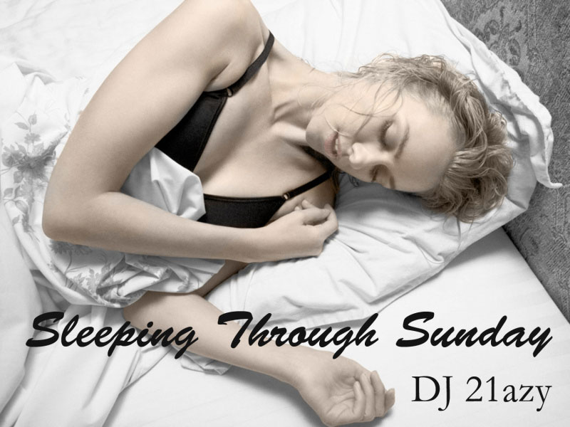 Sleeping Through Sunday EP by DJ 21azy (Artwork)