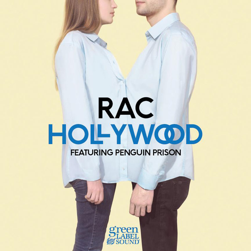 RAC - Hollywood (feat. Penguin Prison) (Artwork)
