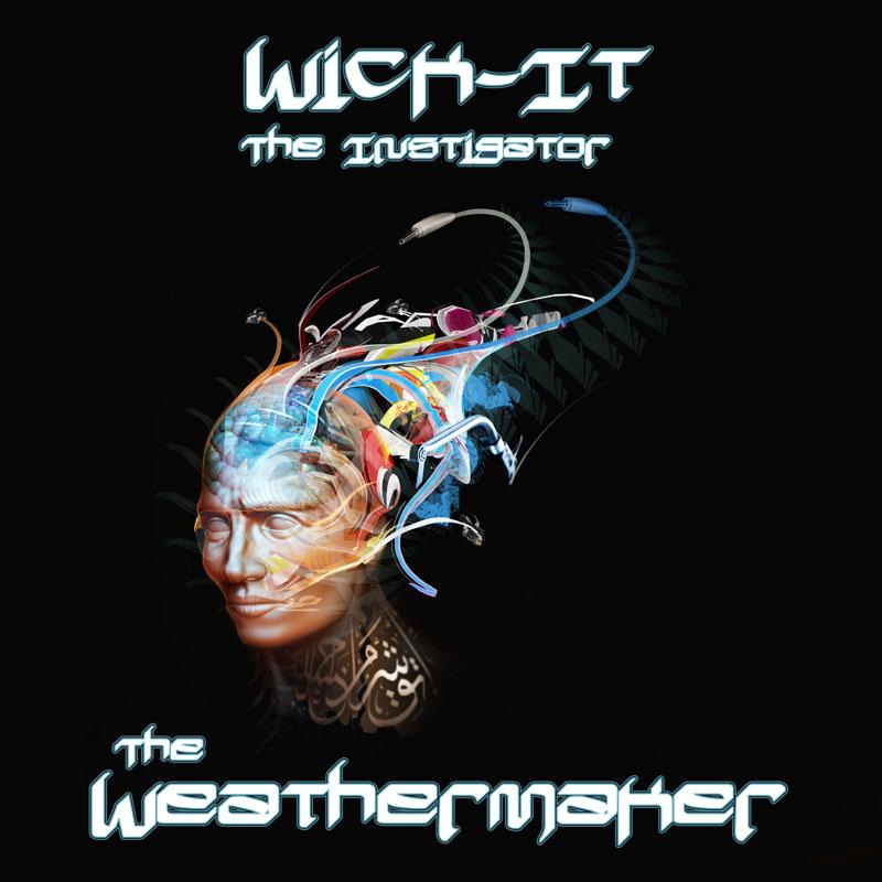 Wick It the Instigator - The Weathermaker (Artwork)