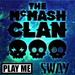 The McMash Clan · Sway
