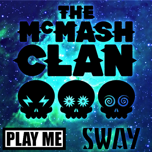 The McMash Clan - Sway (Artwork)