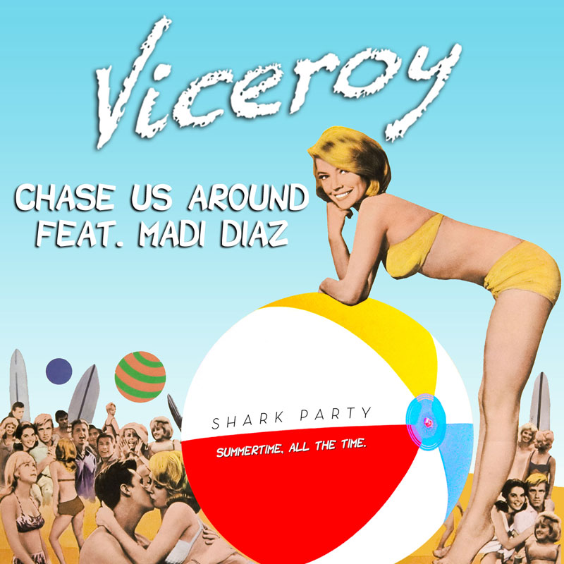 Viceroy - Chase Us Around (feat. Madi Diaz) (Artwork)