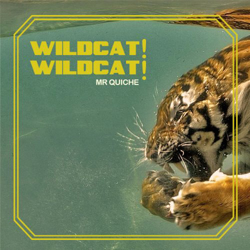 Wildcat! Wildcat! - Mr. Quiche (Artwork)