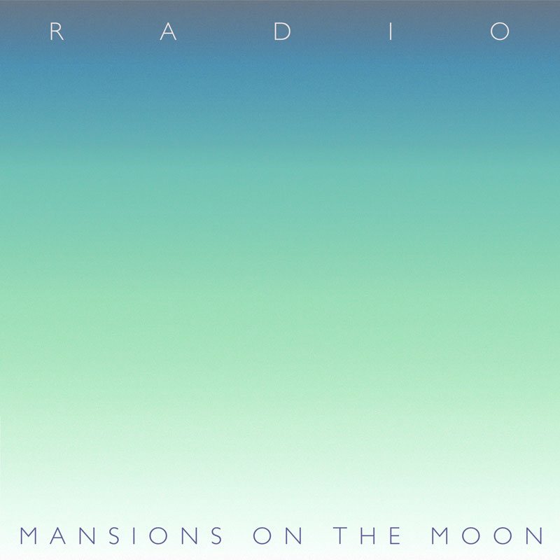 Mansions Moon - Radio