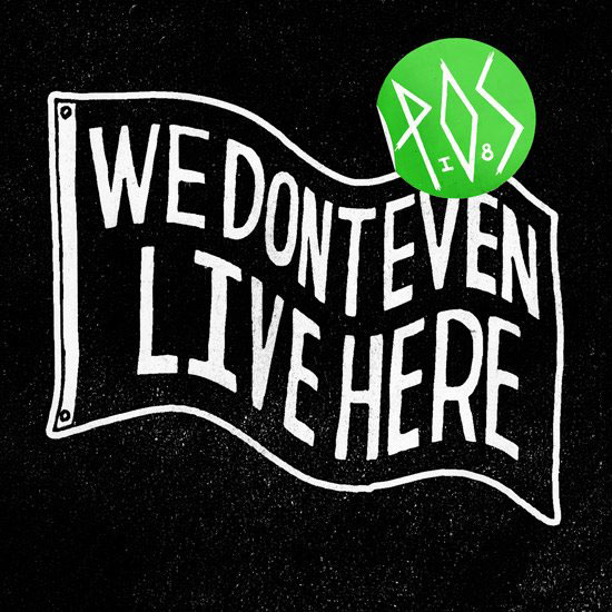 POS - We Don't Even Live Here
