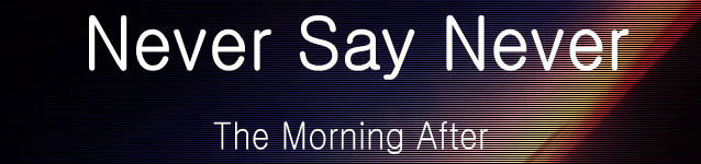 Never Say Never - The Morning After (banner)