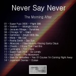 Never Say Never ·· The Morning After