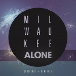 Milwaukee · Alone