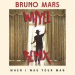 Bruno Mars · When I Was Your Man (Whyel Remix)