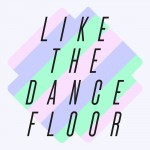 A-Trak · Like The Dance Floor (Remix)