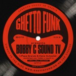 Ghetto Funk Presents: Bobby C Sound TV