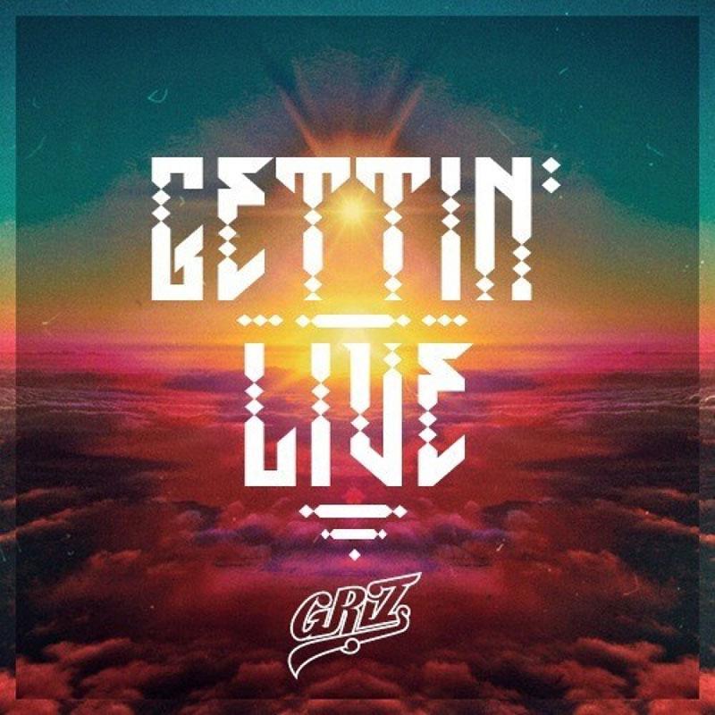 GRiZ - Gettin Live (artwork)