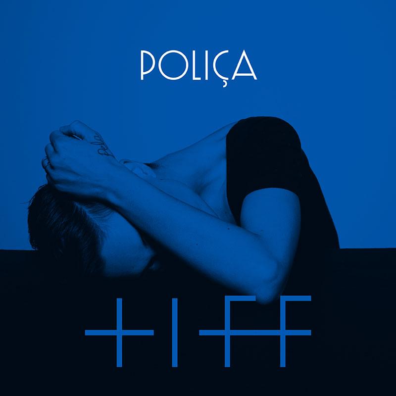 Polica - Tiff (artwork)