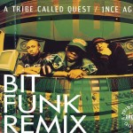A Tribe Called Quest · 1nce Again (Bit Funk Remix)