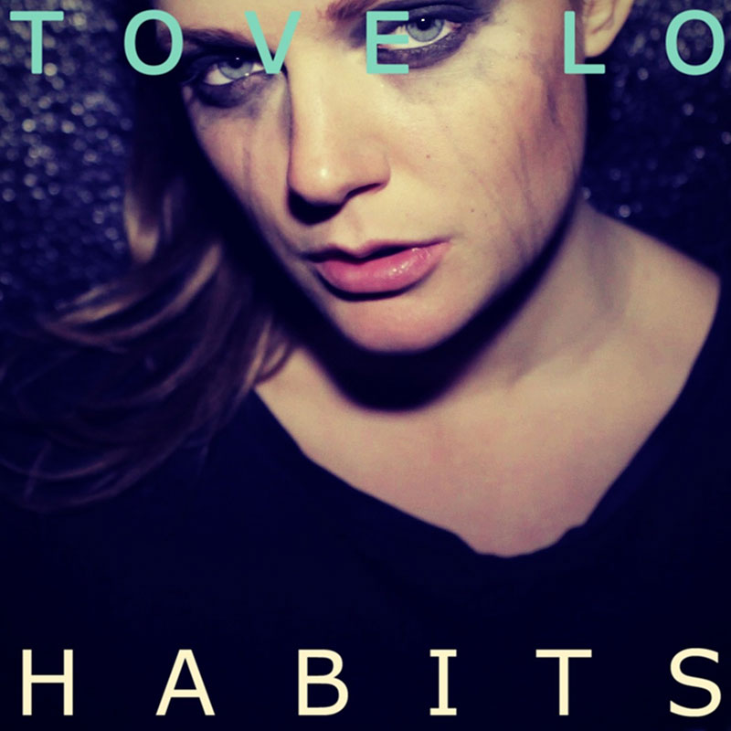 Tove Lo - Habits