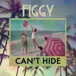 Figgy · Can't Hide
