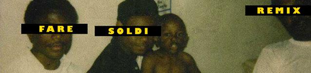 Kendrick Lamar - Bitch Don't Kill My Vibe (Fare Soldi Disco Remix) (banner)