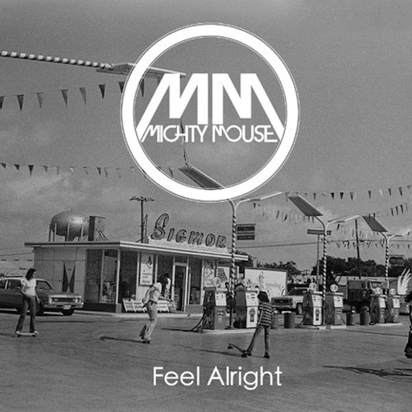 Mighty Mouse - Feel Alright (artwork)